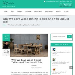Why We Love Wood Dining Tables-And You Should Too! - Its Charming Time
