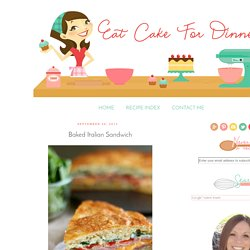 Eat Cake For Dinner: Baked Italian Sandwich