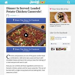 Dinner Is Served: Loaded Potato Chicken Casserole!