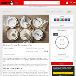 How to Choose Dinnerware Set Article - ArticleTed - News and Articles