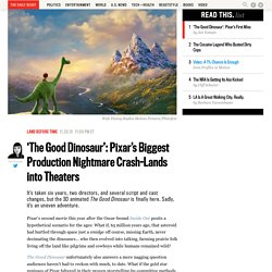 'The Good Dinosaur': Pixar's Biggest Production Nightmare Crash-Lands into Theaters
