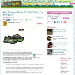 Why You Should Choose Dinosaur Shoes For Your Kids?