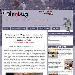 Dinosaure géant d'Argentine : montre-moi sa queue, je te dirai si ton sauropode est plus gros que le mien