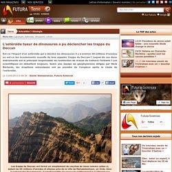 Astéroïde tueur de dinosaures et trapps du Deccan en Inde - 66 millions d'années