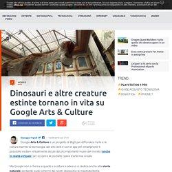 Dinosauri e altre creature estinte tornano in vita su Google Arts & Culture