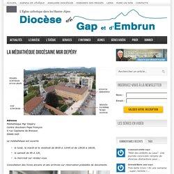 Diocèse de Gap et d'Embrun Diocèse de Gap et d'Embrun - La médiathèque diocésaine Mgr Depéry