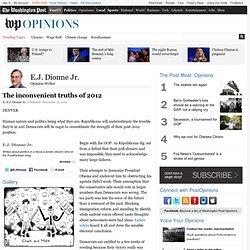 E.J. Dionne Jr.: The inconvenient truths of 2012