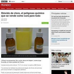 Dióxido de cloro, el peligroso químico que se vende como cura para todo - BBC Mundo