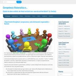 I Dipartimenti Disciplinari: composizione, ruolo del docente responsabile e f...