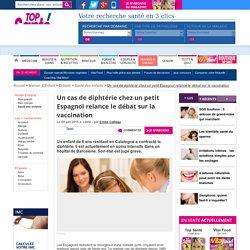 Un cas de diphtérie chez un petit Espagnol relance le débat sur la vaccination