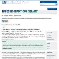 CDC EID - NOV 2018 - Fatal Case of Diphtheria and Risk for Reemergence, Singapore