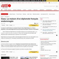 Gaza. La maison d'un diplomate français endommagée