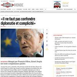 Jospin: «Il ne faut pas confondre diplomatie et complicité»