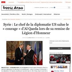 Syrie : Le chef de la diplomatie US salue le «courage» d'Al Qaeda lors de sa remise de Légion d'Honneur