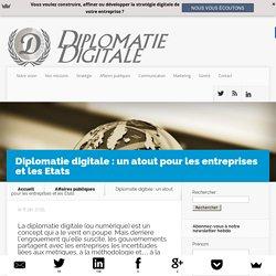 Diplomatie digitale: un atout pour les entreprises et les Etats - Diplomatie Digitale
