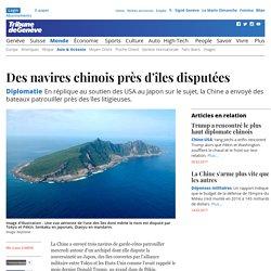 Diplomatie: Des navires chinois près d'îles disputées - News Monde: Asie & Océanie