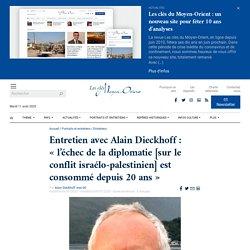 Entretien avec Alain Dieckhoff: «l'échec de la diplomatie [sur le conflit israélo-palestinien] est consommé depuis 20 ans»