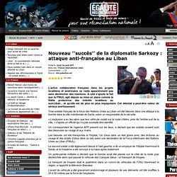 Nouveau ''succès'' de la diplomatie Sarkozy : attaque anti-française au Liban