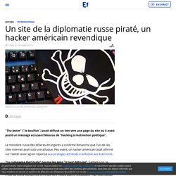 Un site de la diplomatie russe piraté, un hacker américain revendique