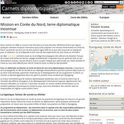 Mission en Corée du Nord, terre diplomatique(...)