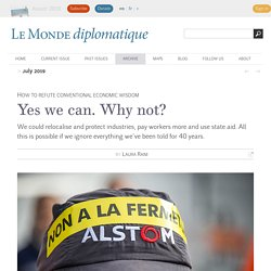 Yes we can. Why not?, by Laura Raim (Le Monde diplomatique - English edition, July 2019)