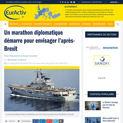 Un marathon diplomatique démarre pour envisager l'après-Brexit – EurActiv.fr