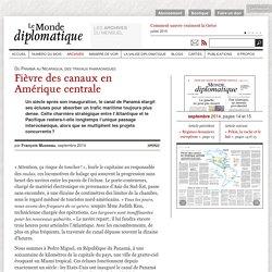 Fièvre des canaux en Amérique centrale, par François Musseau (Le Monde diplomatique, septembre 2014)