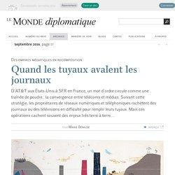 Quand les tuyaux avalent les journaux, par Marie Bénilde (Le Monde diplomatique, septembre 2016)
