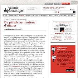 Du pétrole au tourisme d'affaires, par Akram Belkaïd (Le Monde diplomatique, septembre 2011)