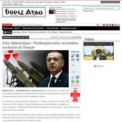 Crise diplomatique : Washington retire ses bombes nucléaires de Turquie