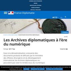 Les Archives diplomatiques à l'ère du numérique