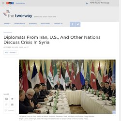Diplomats From Iran, U.S., And Other Nations Discuss Crisis In Syria
