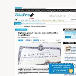 Diplome.gouv.fr: un site pour authentifier les diplômes