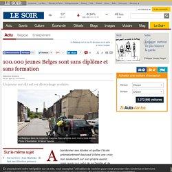 100.000 jeunes Belges sont sans diplôme et sans formation
