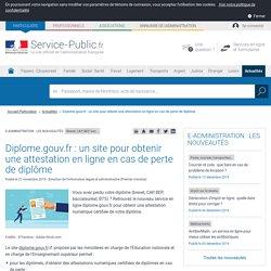 Brevet, CAP, BEP, bac... -Diplome.gouv.fr: un site pour obtenir une attestation en ligne en cas de perte de diplôme