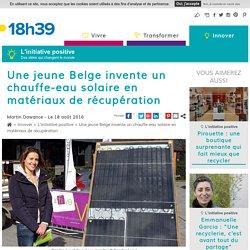 Une jeune diplômée belge invente un chauffe-eau solaire en matériau de récupération