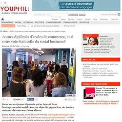 Jeunes diplômés d'écoles de commerce, et si votre voie était celle du social business?
