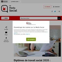 Diplômes de travail social 2020 : nouvelles règles pour le contrôle continu