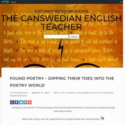 Found Poetry – Dipping their toes into the poetry world – The Canswedian Engl...