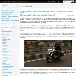 Dipping Motorcycle Fever in Indian Metros?
