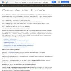 Cómo usar direcciones URL canónicas - Ayuda de Herramientas para webmasters de Google