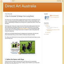 Direct Art Australia: 3 Tips To Consider To Design Your Living Room
