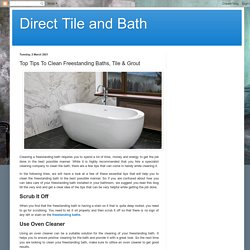Top Tips To Clean Freestanding Baths, Tile & Grout