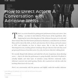 How to Direct Actors: A Conversation with Adrienne Weiss