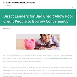 Direct Lenders for Bad Credit Allow Poor Credit People to Borrow Conveniently