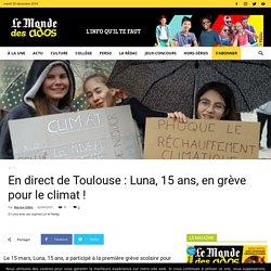 En direct de Toulouse : Luna, 15 ans, en grève pour le climat !