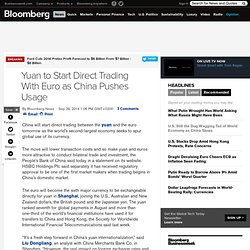 Yuan to Start Direct Trading With Euro as China Pushes Usage