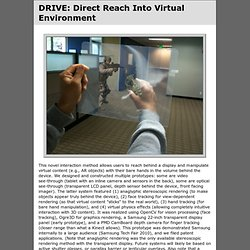 DRIVE: Direct Reach Into Virtual Environment