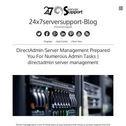 DirectAdmin Server Management Prepared You For Numerous Admin Tasks – 24x7serversupport-Blog