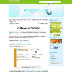 ¿Cómo Bajar/Descargar videos de Megavideo directamente con Clipnabber? | Blog de Illi.Pro